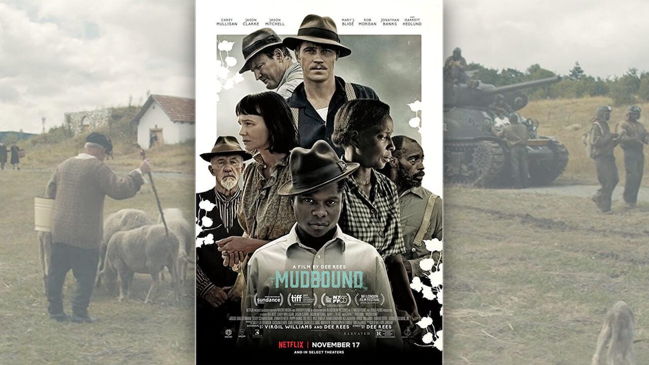 【影評】《泥沼》(MUDBOUND) 比起可愛的家鄉,我寧可懷念無情的戰爭