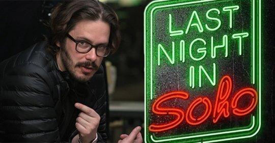艾德格萊特新作《Last Night in Soho》