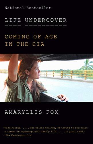 阿馬瑞利斯福克斯所著的回憶錄《Life Undercover: Coming of Age in the CIA》。