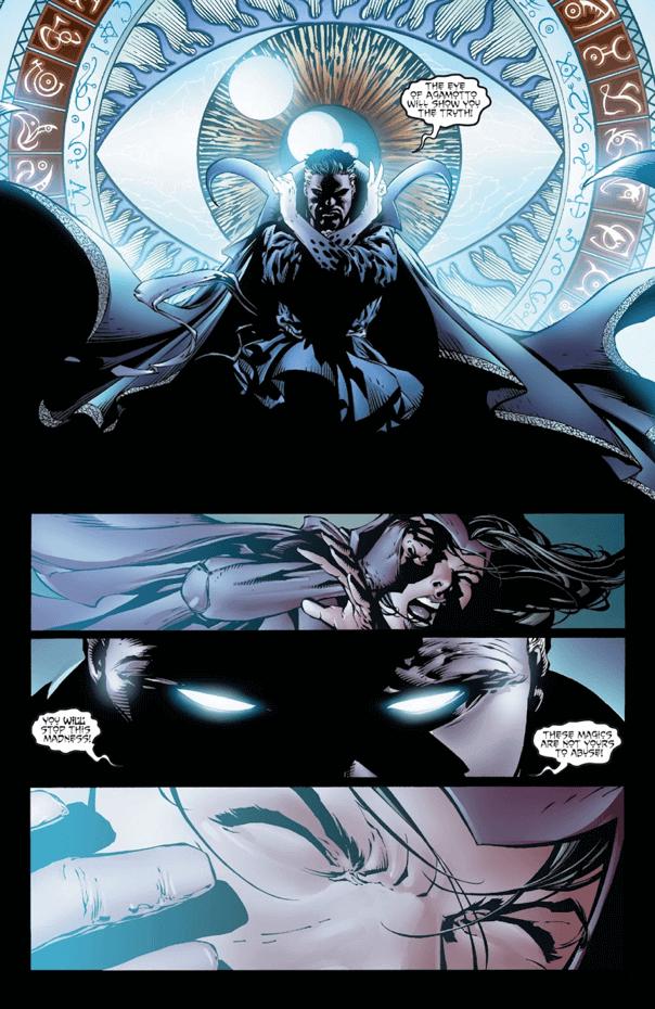 漫威漫畫中,為了制止暴走的緋紅女巫繼續濫用混沌魔法改變現實,奇異博士用「Agamotto eye」使汪達昏迷,停止動作。