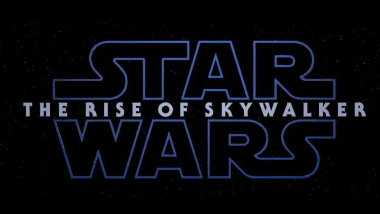 《Star Wars : 天行者的崛起》(Star Wars: The Rise of Skywalker) 。
